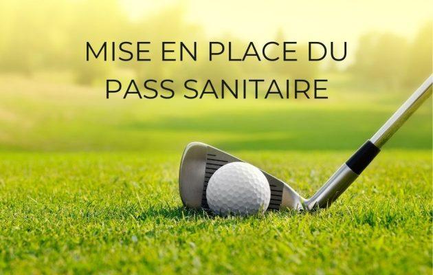 Informations sur le Pass Sanitaire dans notre golf